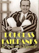 Affiche Douglas Fairbanks - Je suis une légende