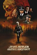 Affiche The Man Who Killed Hitler and then The Bigfoot