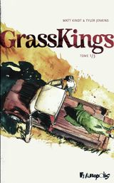 Couverture Grass Kings, tome 1