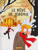 Couverture Le Rêve de Jérémie - Les Pauvres Aventures de Jérémie, tome 3