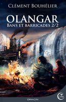 Couverture Bans et barricades - Olangar, tome 2