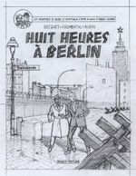 Couverture Huit heures à Berlin - Blake et Mortimer, tome 27