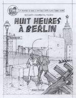 Couverture Huit heures à Berlin - Blake et Mortimer, tome 28