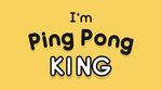 Jaquette I'm Ping Pong King :)