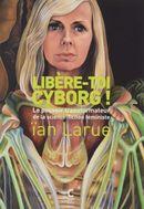 Couverture Libère-toi cyborg !