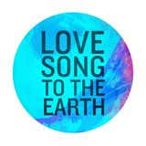Pochette Love Song to the Earth (Single)