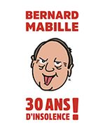 Affiche Bernard Mabille 30 ans d'insolence Olympia 2019