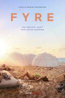 Affiche FYRE : Le meilleur festival qui n'a jamais eu lieu