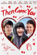 Affiche Then Came You