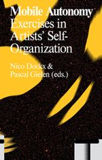Couverture Mobile Autonomy Exercises in Artists' Self-Organization