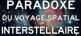 Vidéo LE PARADOXE DU VOYAGE INTERSTELLAIRE