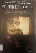 Couverture Sortir de l'ombre. Histoire des communautés lesbienne et gaie de Montréal