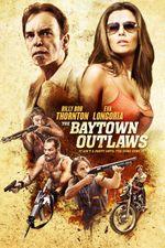 Affiche The Baytown Outlaws : Les Hors-la-loi