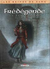 Couverture Frédégonde : La Sanguinaire, tome 1