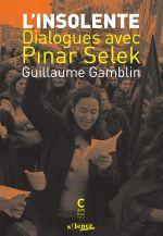 Couverture L'Insolente - Dialogues avec Pinar Selek