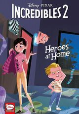 Couverture Disney·PIXAR The Incredibles 2: Heroes at Home