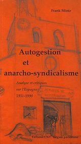 Couverture Autogestion et Anarcho-syndicalisme : analyse critique sur l'Espagne 1931 - 1990
