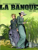 Couverture Le Temps des colonies - La Banque, tome 6