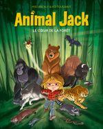 Couverture Le cœur de la forêt - Animal Jack, tome 1