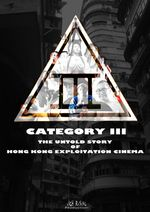 Affiche Category III: The Untold Story of Hong Kong Exploitation Cinema