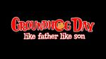 Jaquette Groundhog Day: Like Father Like Son