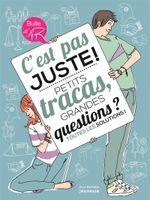 Couverture C'est pas juste ! : petits tracas, grandes questions? Toutes les solutions !
