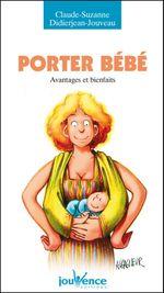 Couverture Porter bébé : Avantages et bienfaits
