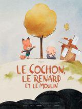 Affiche Le Cochon, le renard et le moulin