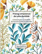 Couverture Prenez conscience de votre fertilité: Comment gérer sa fertilité de manière fiable et naturelle