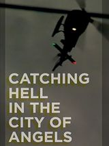 Affiche Catching Hell in the City of Angels