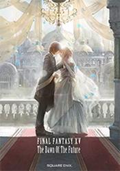 Couverture Final Fantasy XV : The Dawn of the Future