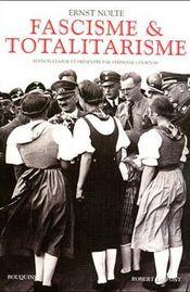 Couverture Fascisme et Totalitarisme : Le fascisme dans son époque - Les mouvements fascistes - Les fondements historiques du national-soci