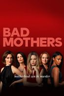 Affiche Bad Mothers