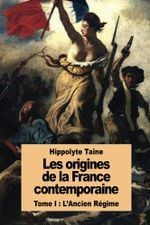 Couverture Les origines de la France contemporaine: Tome I : L'Ancien Régime