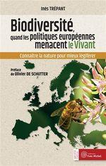 Couverture Biodiversité, quand les politiques européennes menacent le vivant