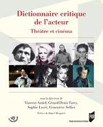 Couverture Dictionnaire critique de l'Acteur (théâtre et cinéma)