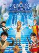 Affiche La Princesse des glaces, le monde des miroirs magiques