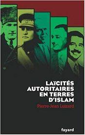 Couverture Laicités autoritaires en terres d'Islam