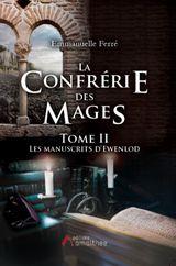 Couverture La Confrérie des Mages - Tome 2, Les Manuscrits d'Ewenlod