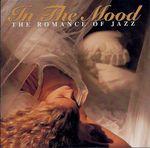 Pochette In the Mood: Romance of Jazz