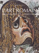 Couverture L'art romain: Des conquêtes aux guerres civiles