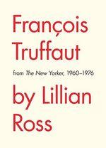 Couverture François Truffaut par Lillian Ross