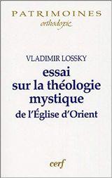 Couverture Essai sur la théologie mystique de l'Eglise d'Orient