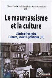 Couverture L'Action française, culture, société, politique : Tome 3, Le maurrassisme et la culture