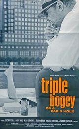 Affiche Triple Bogey on a Par Five Hole