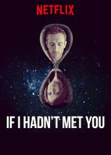 Affiche If I Hadn't Met You