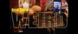 Vidéo CLIP DU JOUR : run SOFA met la claque son avec Weird