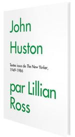 Couverture John Huston par Lillian Ross