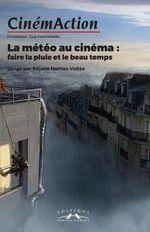 Couverture La météo au cinéma : faire la pluie et le beau temps