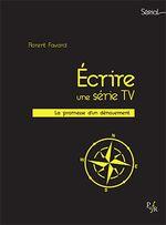 Couverture Écrire une série TV : La Promesse d'un dénouement